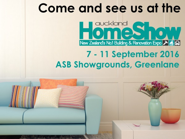 Come and see us at the Auckland Home Show!